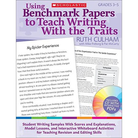 Using Benchmark Papers to Teach Writing with the Traits: Grades 3-5 : Student Writing Samples with Scores and Explanations, Model Lessons, and Interactive White Board Activities for Teaching Revision and Editing Skills
