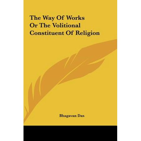 The Way of Works or the Volitional Constituent of Religion the Way of Works  or the Volitional Constituent of Religion - Walmart.com af88f1d42