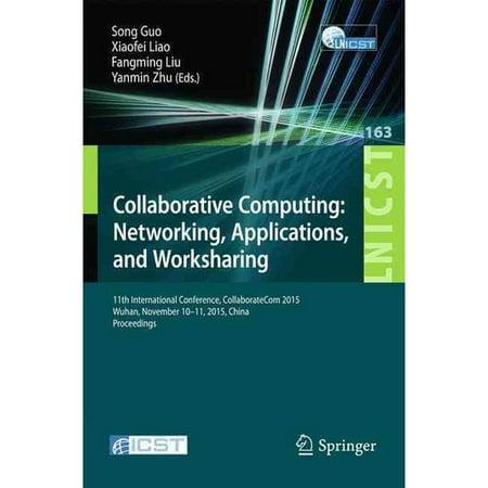 Collaborative Computing: 11th International Conference, Collaboratecom 2015, Wuhan, November 10-11, 2015, China. Proceedings