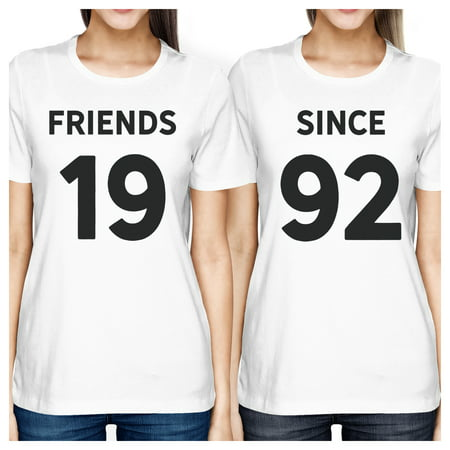 Friends Since Womens Best Friend T-Shirts Custom Birthday