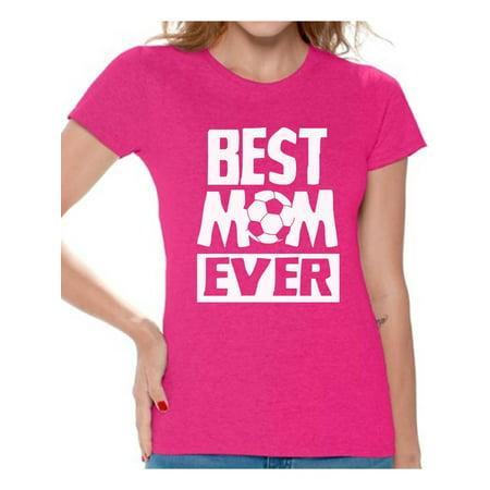 Awkward Styles Women's Best Mom Ever Graphic T-shirt Tops Soccer Mom Gift (Best Women's Halloween Ideas)