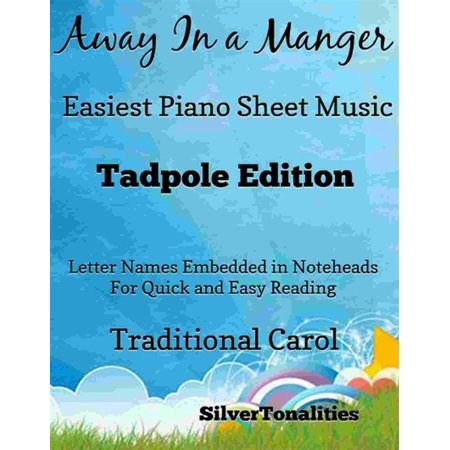 Away In a Manger Easiest Piano Sheet Music Tadpole Edition - (Away In A Manger Piano Sheet Music)