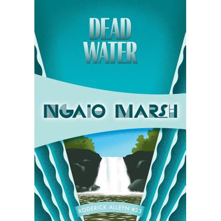 Dead Water : Inspector Roderick Alleyn #23 (Inspector Alleyn Mysteries A Man Lay Dead)
