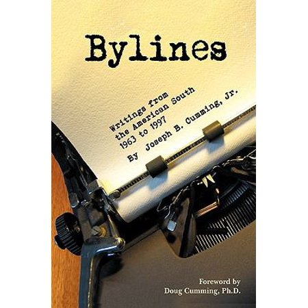 Bylines  Writings From The American South  1963 1997