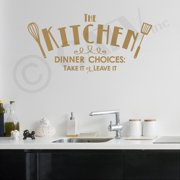 """The Kitchen - Dinner Choices: Take It or Leave It Vinyl Lettering Wall Decal Sticker (12.5""""H x 25""""L, Metallic Gold)"""