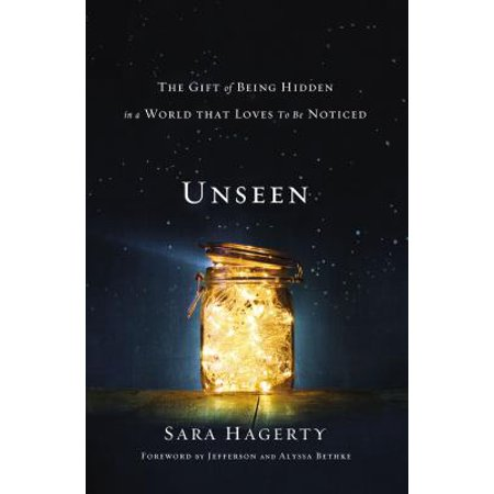 Unseen : The Gift of Being Hidden in a World That Loves to Be (Gifts In Remembrance Of A Loved One)