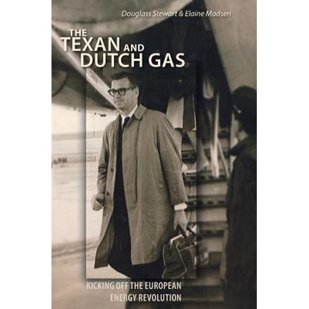 The Texan and Dutch Gas : Kicking Off the European Energy Revolution
