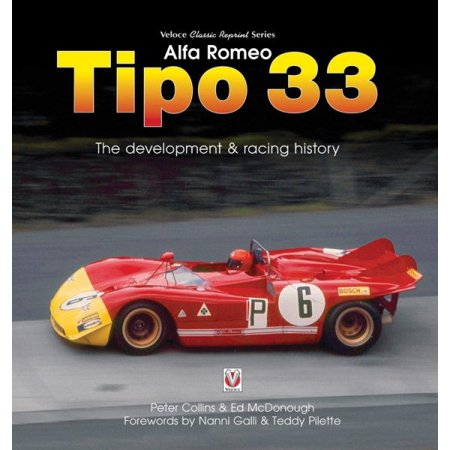 Alfa Romeo Tipo 33 : The Development and Racing History