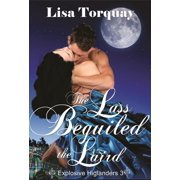 The Lass Beguiled the Laird (Explosive Highlanders 3) - eBook