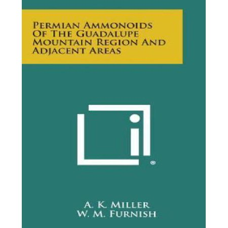 Permian Ammonoids Of The Guadalupe Mountain Region And Adjacent Areas