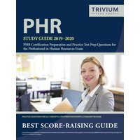 Phr Study Guide 2019-2020 : Phr Certification Preparation and Practice Test Prep Questions for the Professional in Human Resources Exam