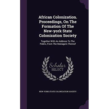 African Colonization. Proceedings, on the Formation of the New-York State Colonization Society: Together with an Address - image 1 de 1