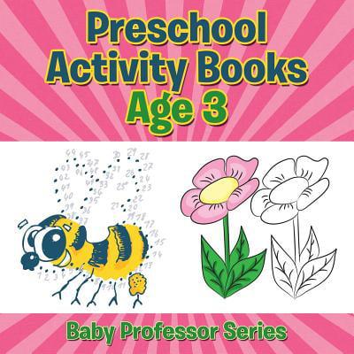 Preschool Activity Books Age 3 : Baby Professor Series