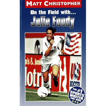 On the Field with ... Julie Foudy - eBook (Julie On Love Boat)