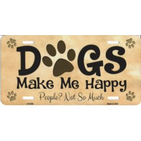 Dogs Make Me Happy People Not So Much Metal License - Make It Plates