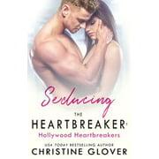 Seducing the Heartbreaker - eBook
