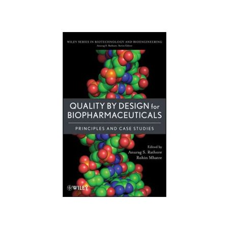 Quality By Design For Biopharmaceuticals  Principles And Case Studies