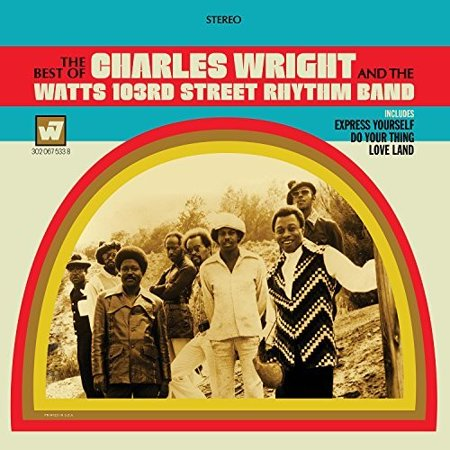 The Best Of The Charles Wright & The Watts 103rd. Street Rhythm (Jimmy's Best 103rd Street)