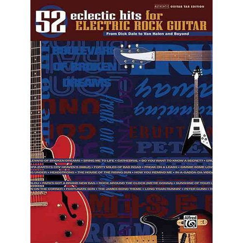52 Eclectic Hits for Electric Rock Guitar: From Dick Dale to Van Halen and Beyond