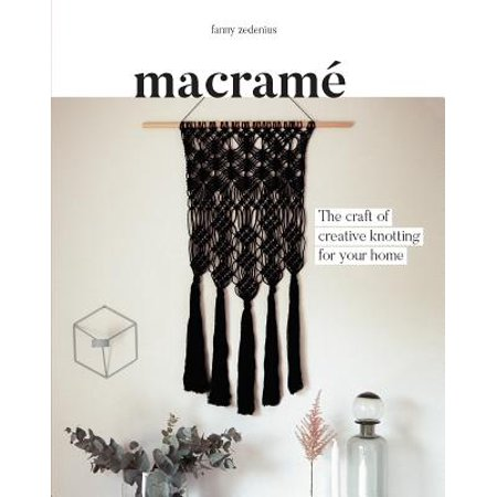 Macrame : The Craft of Creative Knotting for Your (Macrame Book)