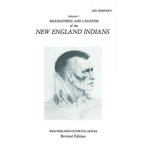 Biographies and Legends of the New England Indians