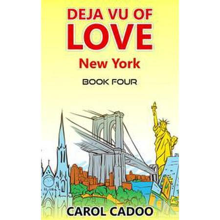 Deja Vu of Love New York Book Four of a Five Book Series - eBook