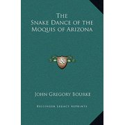 The Snake Dance of the Moquis of Arizona