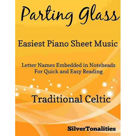 - Parting Glass Easiest Piano Sheet Music - eBook