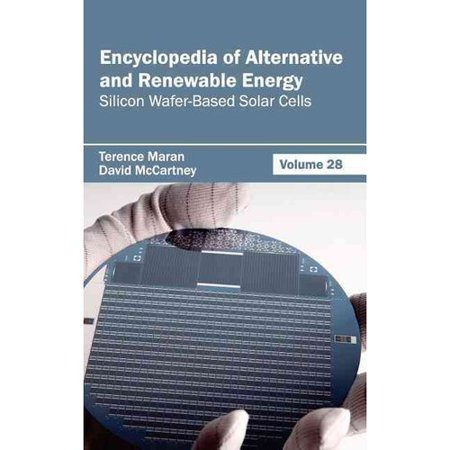Encyclopedia Of Alternative And Renewable Energy  Volume 28  Silicon Wafer Based Solar Cells