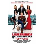 How to Lose Friends & Alienate People : A Memoir. Toby Young