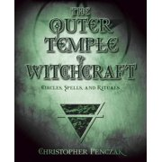 The Outer Temple of Witchcraft : Circles, Spells and Rituals