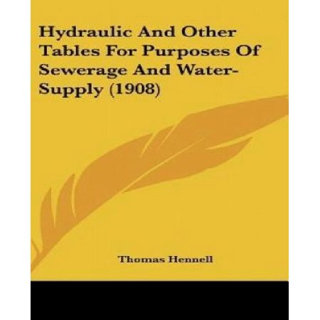 Hydraulic and Other Tables for Purposes of Sewerage and Water-Supply (1908) - image 1 of 1