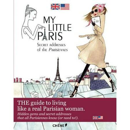 My Little Paris : The Best Kept Parisian Secrets