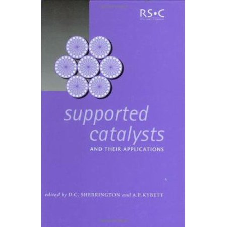 Supported Catalysts And Their Applications  Rsc  Special Publications