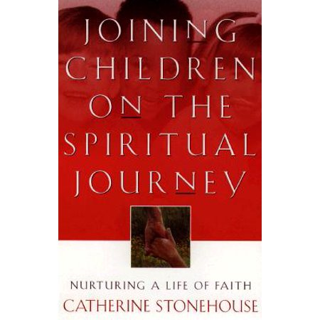 Joining Children on the Spiritual Journey : Nurturing a Life of (The Three Conversions In The Spiritual Life)