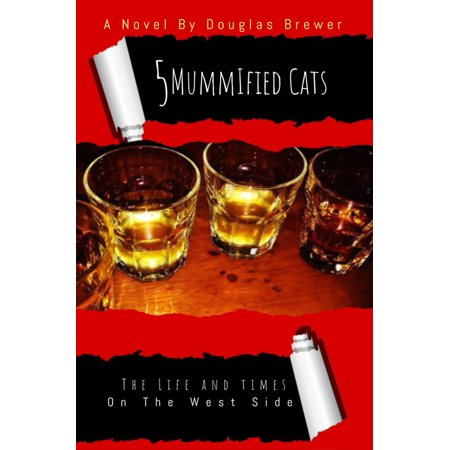 5 Mummified Cats from the Westside - eBook (From The Westside With Love 2 Zip)