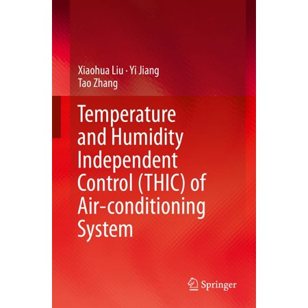 Temperature and Humidity Independent Control (THIC) of Air-conditioning System -