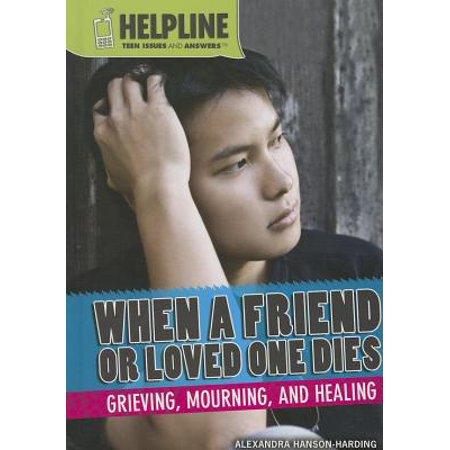 when a friend dies a book for teens about grieving healing