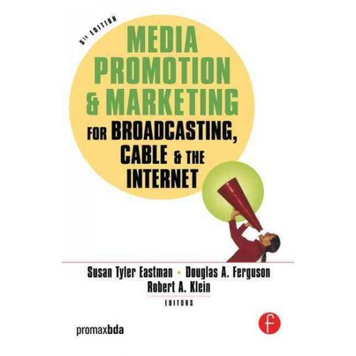 Media Promotion & Marketing for Broadcasting, Cable and the Internet