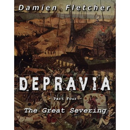 The Great Severing (The Depravia Series Part Four) - eBook](Severed Body Parts)
