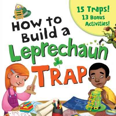How to Build a Leprechaun Trap