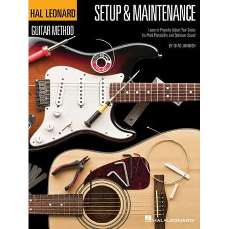Hal Leonard Guitar Method - Setup & Maintenance : Learn to Properly Adjust Your Guitar for Peak Playability and Optimum Sound