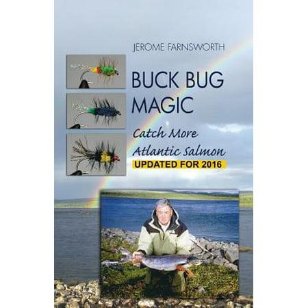 Buck Bug Magic : Catch More Atlantic Salmon (Salmon Magic)