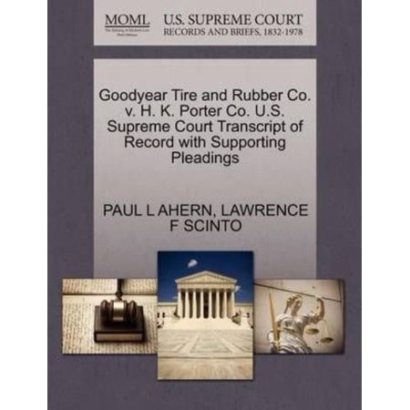 Goodyear Tire And Rubber Co  V  H  K  Porter Co  U S  Supreme Court Transcript Of Record With Supporting Pleadings