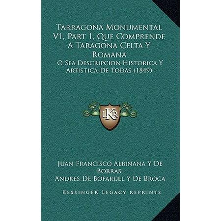 Tarragona Monumental V1, Part 1, Que Comprende a Taragona Celta y Romana : O Sea Descripcion Historica y Artistica de Todas (1849)