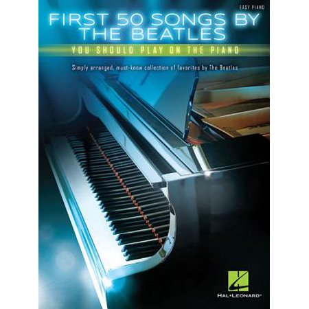 First 50 Songs by the Beatles You Should Play on the Piano - Easy Piano Songs For Halloween