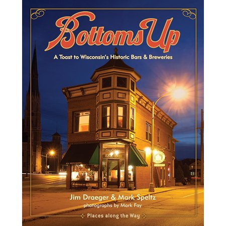 Bottoms Up : A Toast to Wisconsin's Historic Bars and (Cost Of Setting Up A Brewery In India)