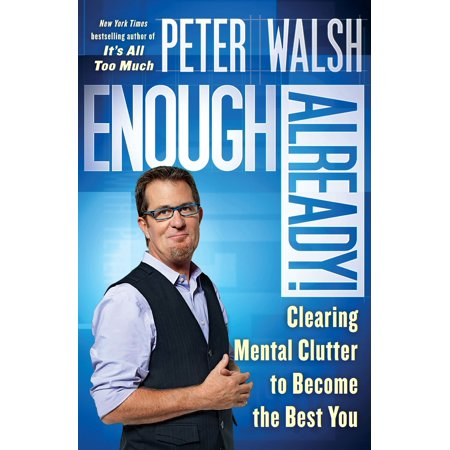 Enough Already! : Clearing Mental Clutter to Become the Best