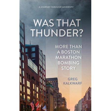 Was That Thunder? : More Than a Boston Marathon Bombing