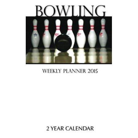 Bowling Weekly Planner 2015  2 Year Calendar